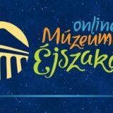 Idén online rendezik meg a Múzeumok éjszakáját